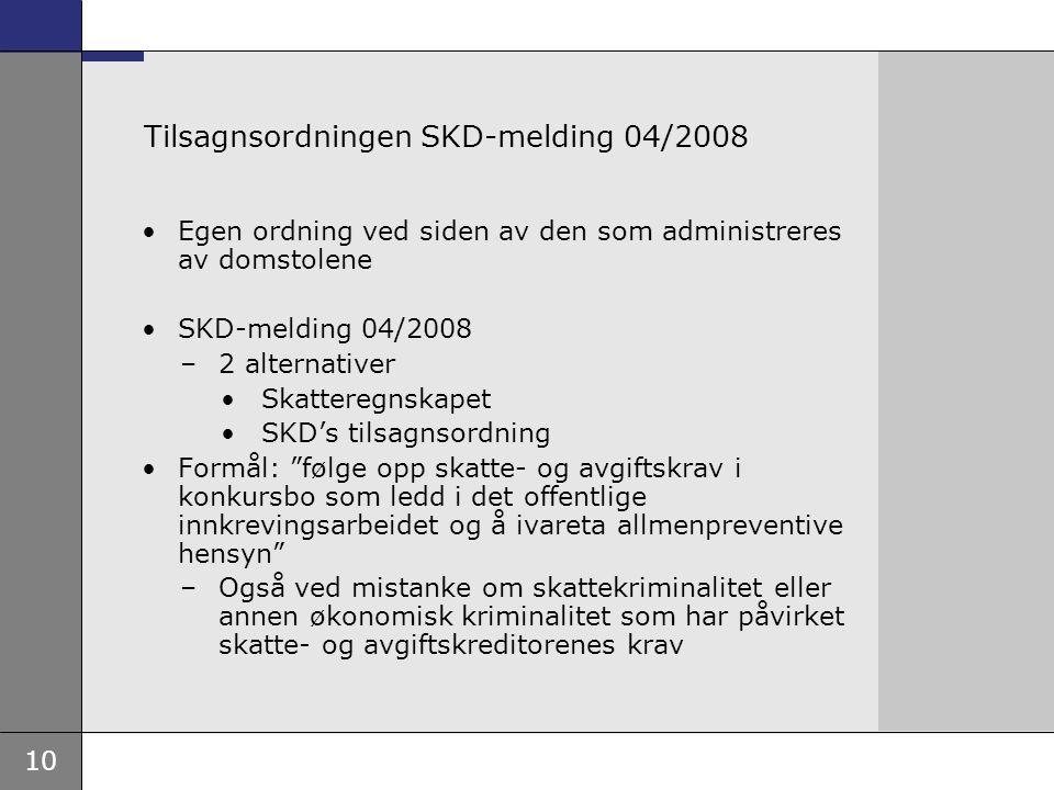 Tilsagnsordningen SKD-melding 04/2008