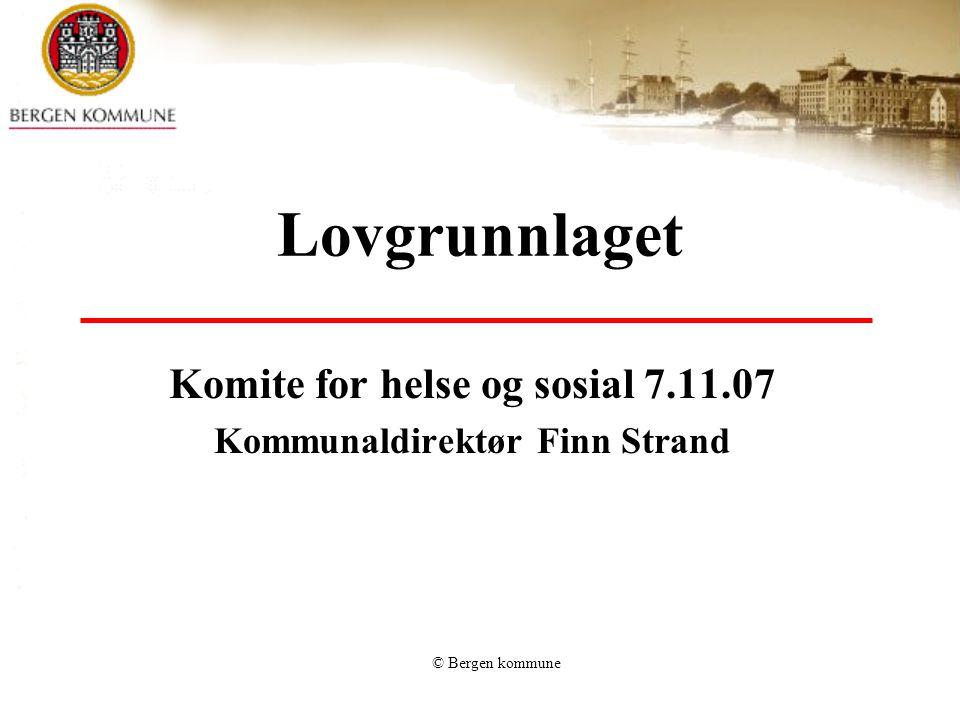 Komite for helse og sosial 7.11.07 Kommunaldirektør Finn Strand