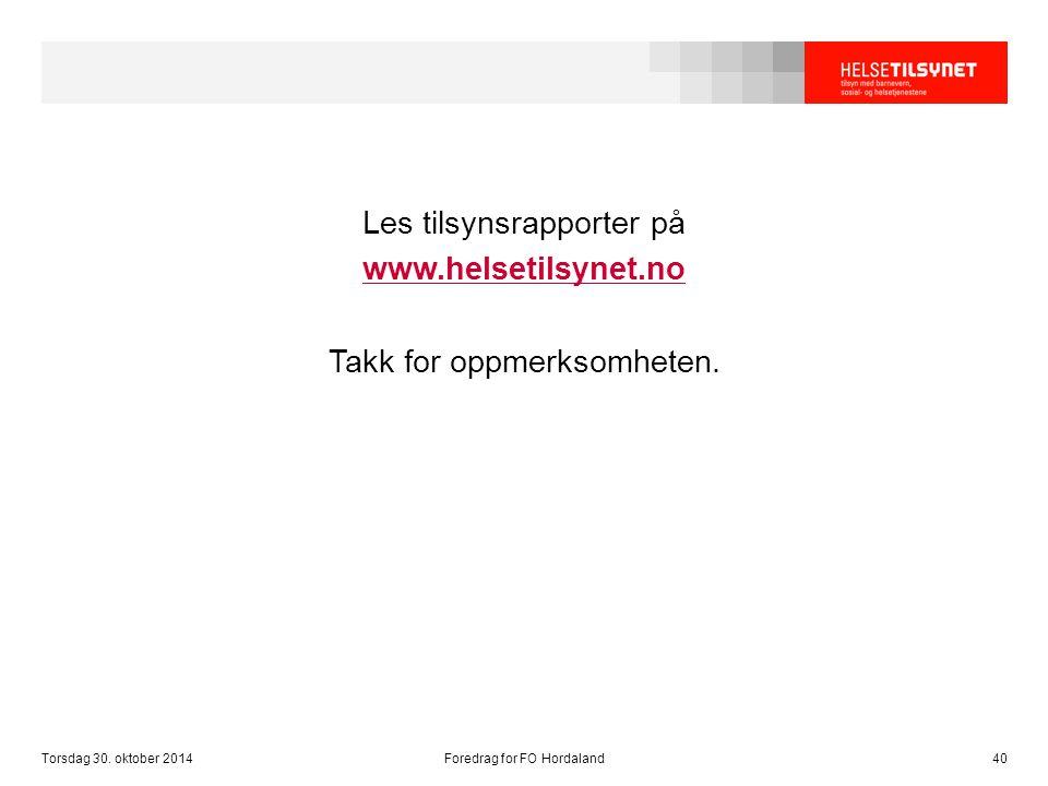 Les tilsynsrapporter på www.helsetilsynet.no Takk for oppmerksomheten.