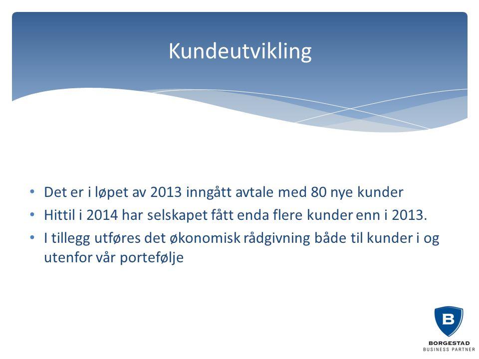 Kundeutvikling Det er i løpet av 2013 inngått avtale med 80 nye kunder