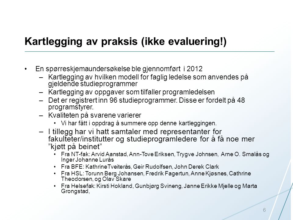 Kartlegging av praksis (ikke evaluering!)
