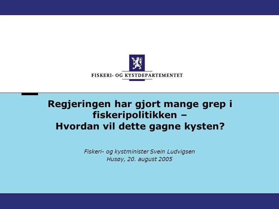 Fiskeri- og kystminister Svein Ludvigsen Husøy, 20. august 2005