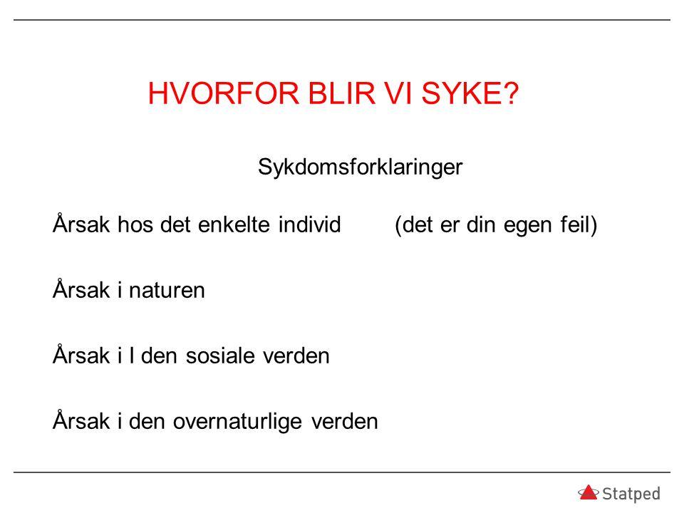 HVORFOR BLIR VI SYKE
