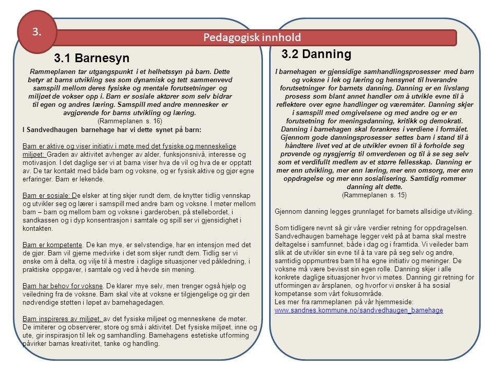 3. Pedagogisk innhold 3.2 Danning 3.1 Barnesyn