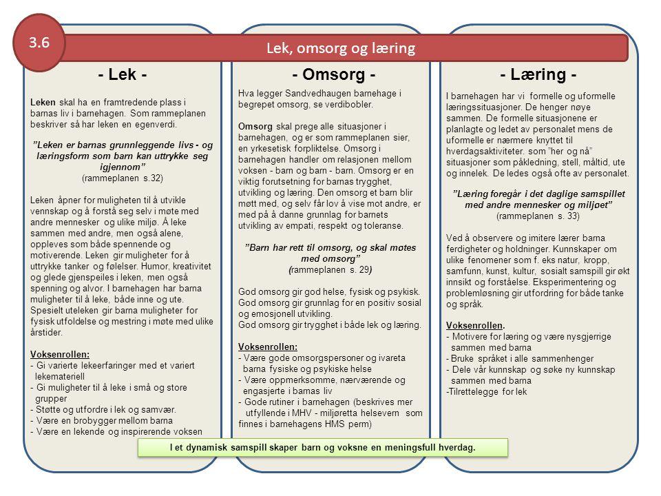 - Lek - - Omsorg - - Læring -