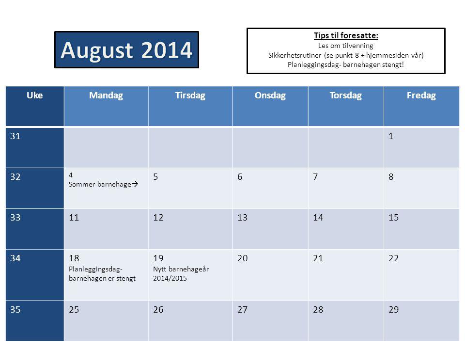 August 2014 Uke Mandag Tirsdag Onsdag Torsdag Fredag 31 1 32 5 6 7 8