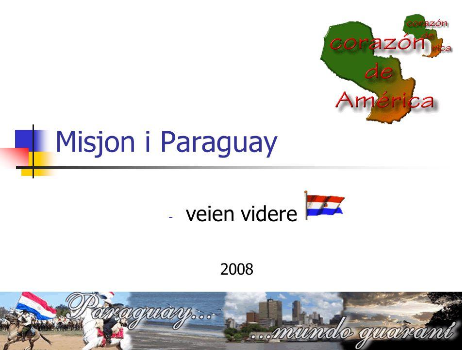 Misjon i Paraguay veien videre 2008 Rudolf Leif Larsen