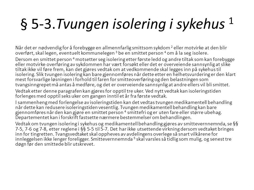 § 5-3.Tvungen isolering i sykehus 1