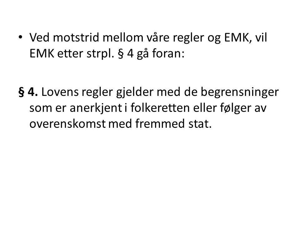 Ved motstrid mellom våre regler og EMK, vil EMK etter strpl