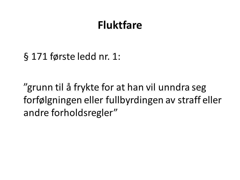 Fluktfare § 171 første ledd nr. 1: