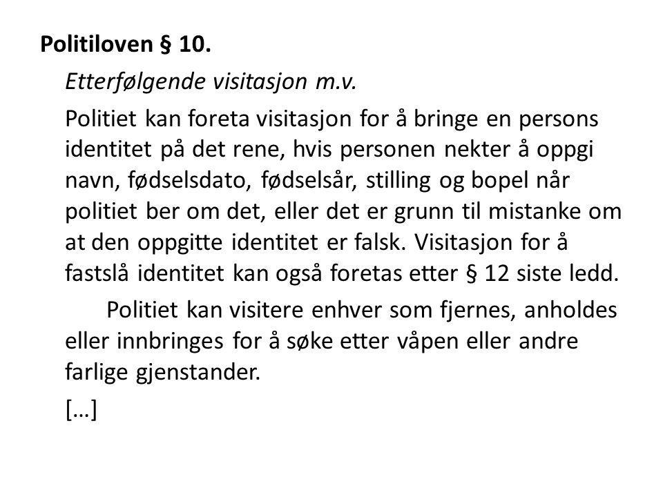 Politiloven § 10. Etterfølgende visitasjon m. v