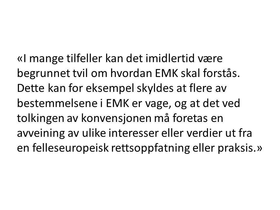 «I mange tilfeller kan det imidlertid være begrunnet tvil om hvordan EMK skal forstås.