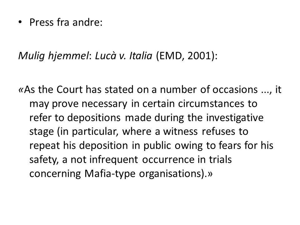 Press fra andre: Mulig hjemmel: Lucà v. Italia (EMD, 2001):