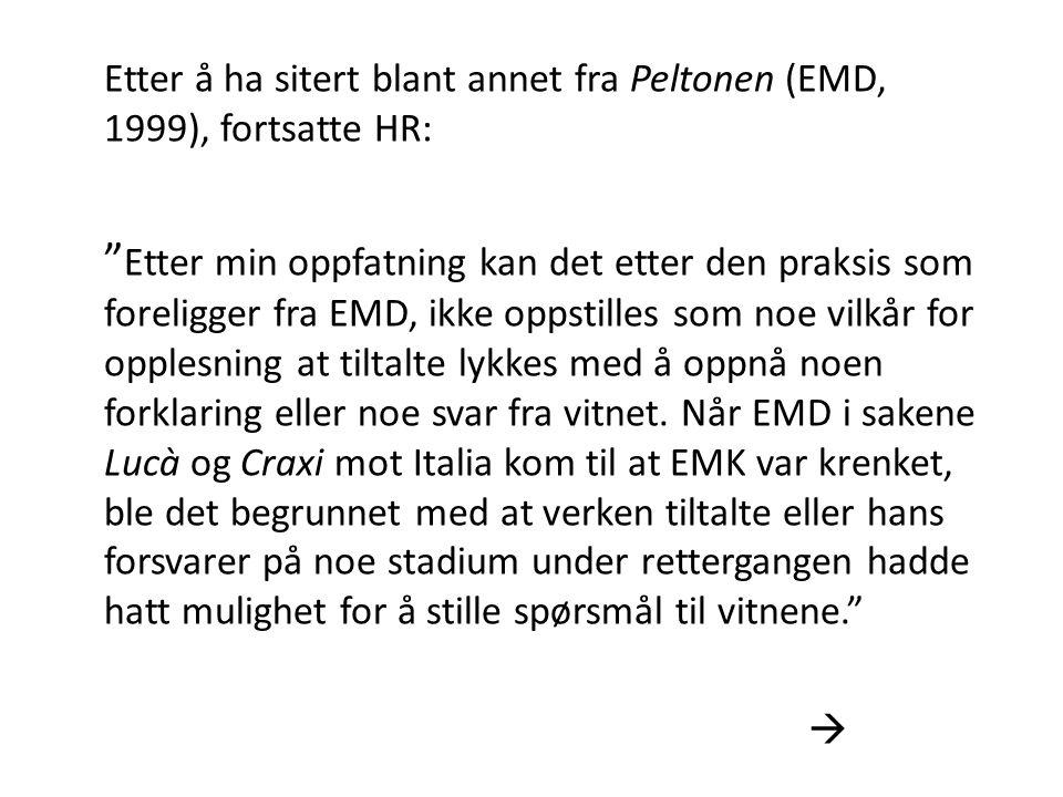 Etter å ha sitert blant annet fra Peltonen (EMD, 1999), fortsatte HR: