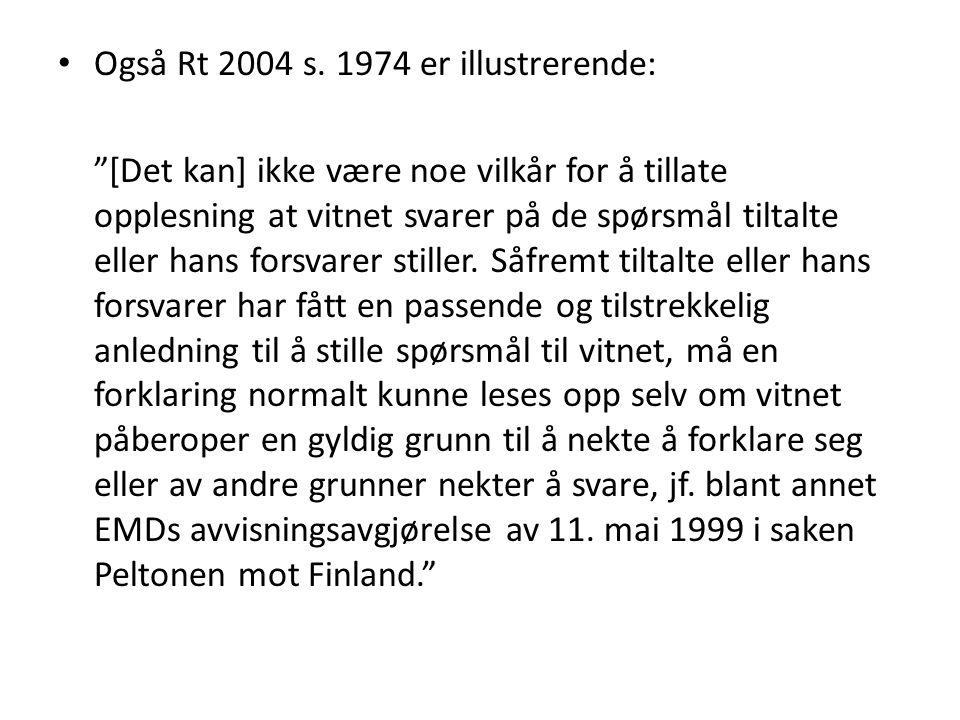 Også Rt 2004 s. 1974 er illustrerende:
