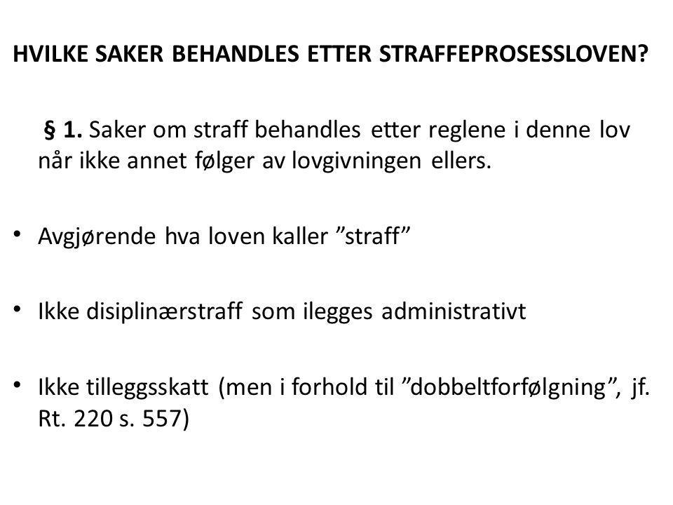 HVILKE SAKER BEHANDLES ETTER STRAFFEPROSESSLOVEN