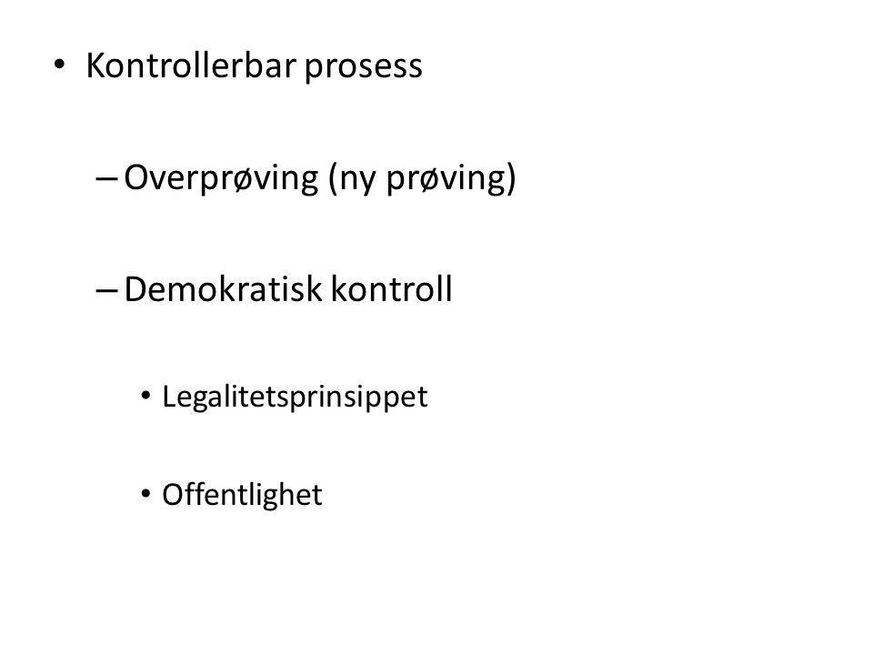 Kontrollerbar prosess Overprøving (ny prøving) Demokratisk kontroll
