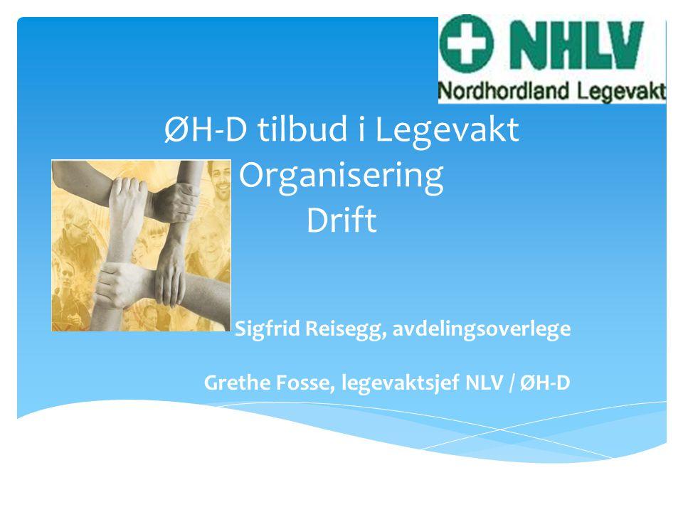 ØH-D tilbud i Legevakt Organisering Drift