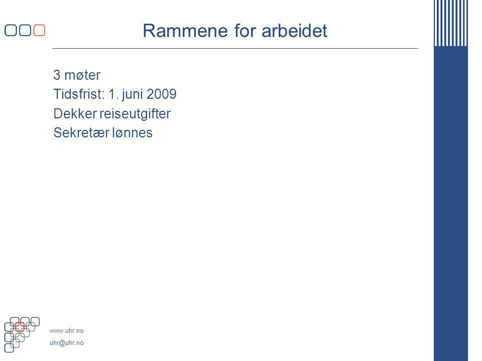 Rammene for arbeidet 3 møter Tidsfrist: 1. juni 2009