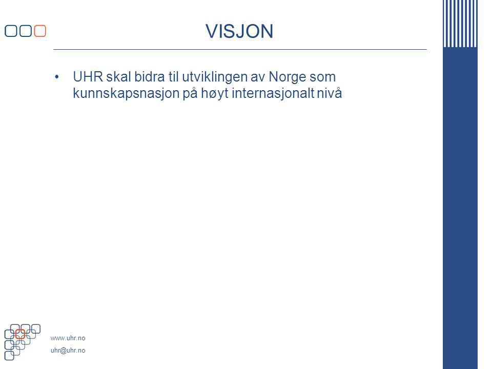 VISJON UHR skal bidra til utviklingen av Norge som kunnskapsnasjon på høyt internasjonalt nivå