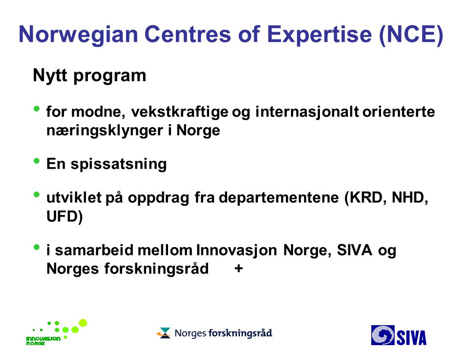 Norwegian Centres of Expertise (NCE)