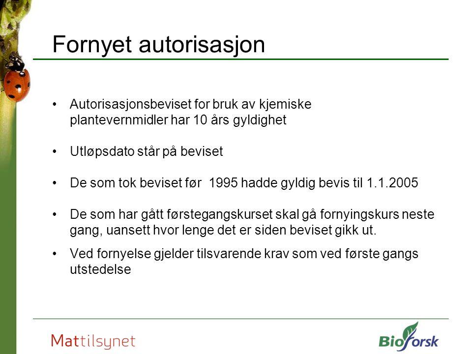 Fornyet autorisasjon Autorisasjonsbeviset for bruk av kjemiske plantevernmidler har 10 års gyldighet.