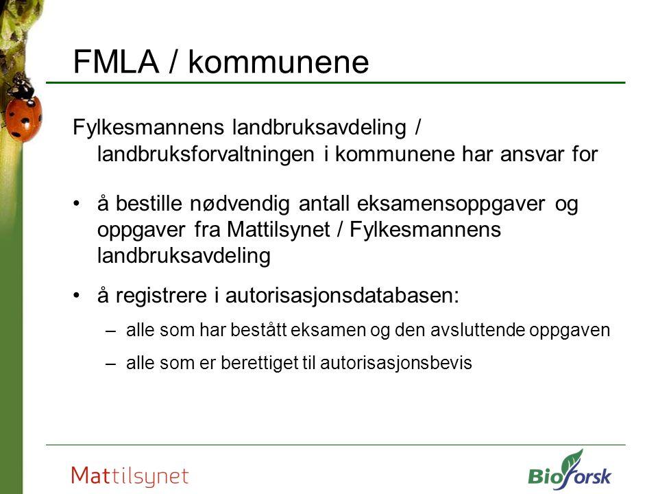 FMLA / kommunene Fylkesmannens landbruksavdeling / landbruksforvaltningen i kommunene har ansvar for.