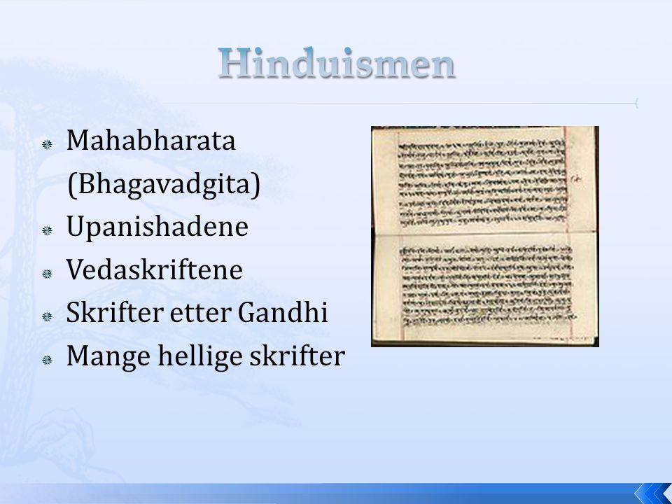 Hinduismen Mahabharata (Bhagavadgita) Upanishadene Vedaskriftene