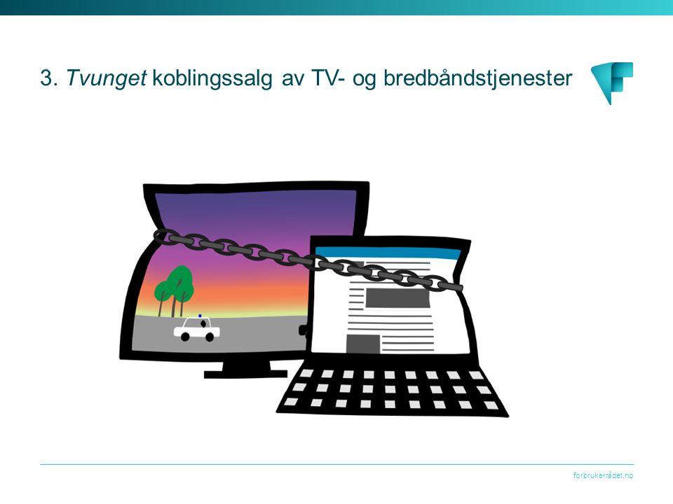 3. Tvunget koblingssalg av TV- og bredbåndstjenester