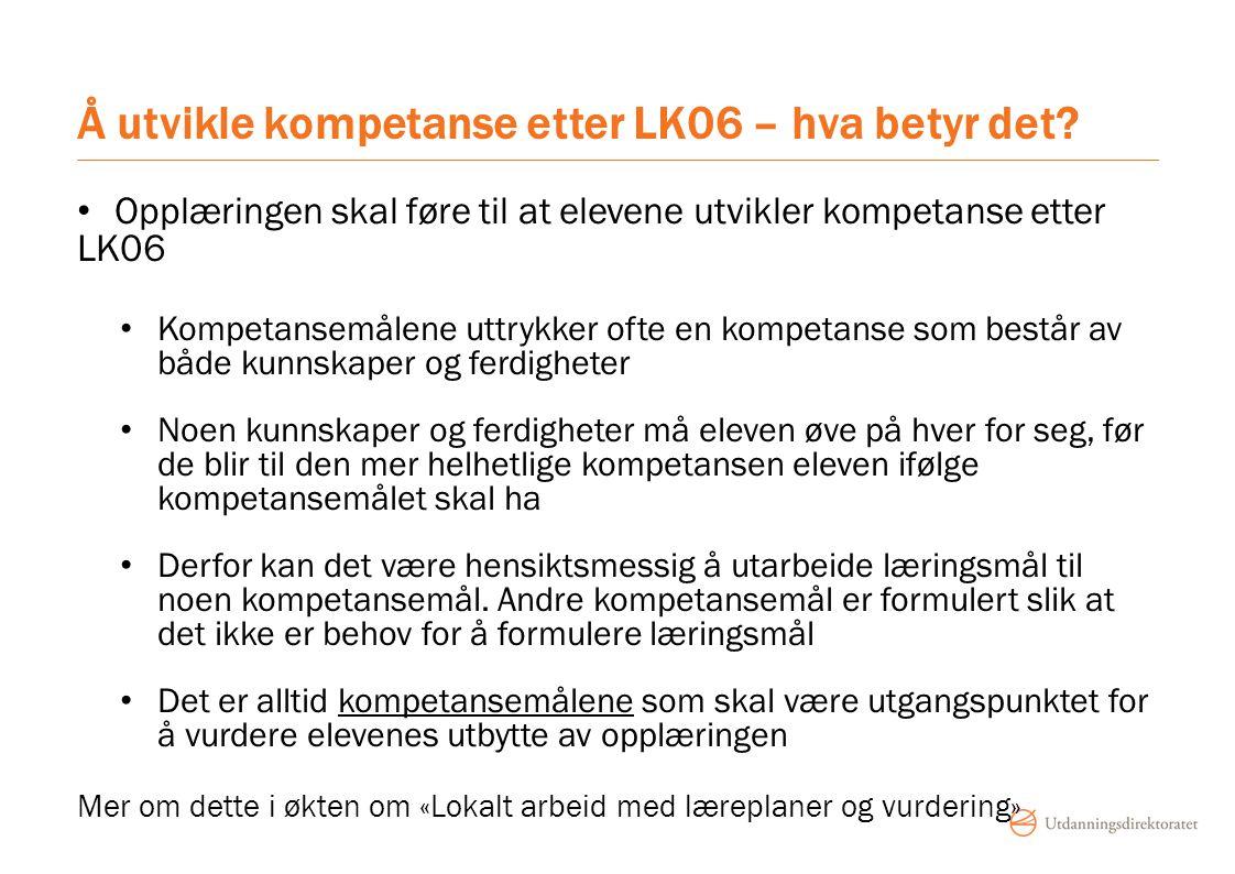 Å utvikle kompetanse etter LK06 – hva betyr det