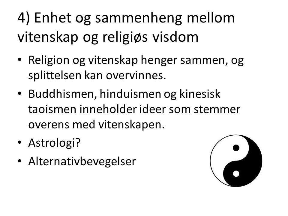 4) Enhet og sammenheng mellom vitenskap og religiøs visdom