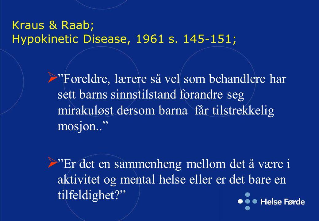 Kraus & Raab; Hypokinetic Disease, 1961 s. 145-151;