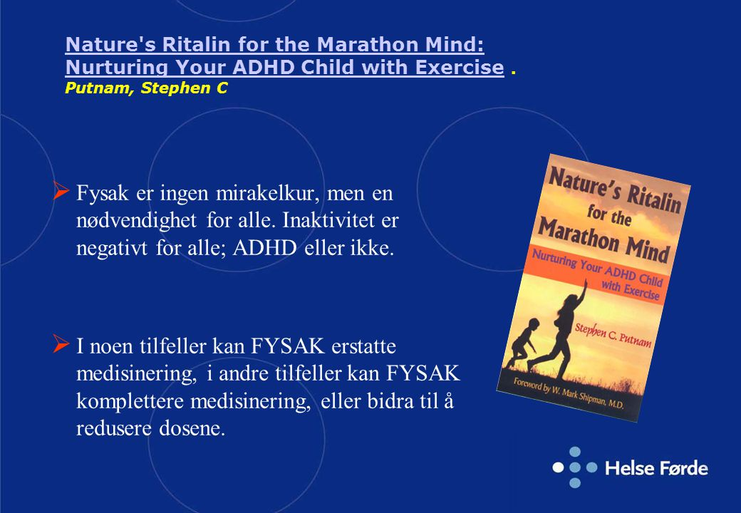 Nature s Ritalin for the Marathon Mind: Nurturing Your ADHD Child with Exercise . Putnam, Stephen C