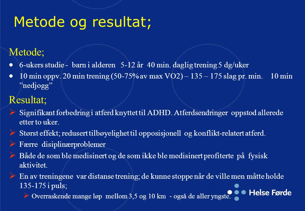 Metode og resultat; Metode; Resultat;