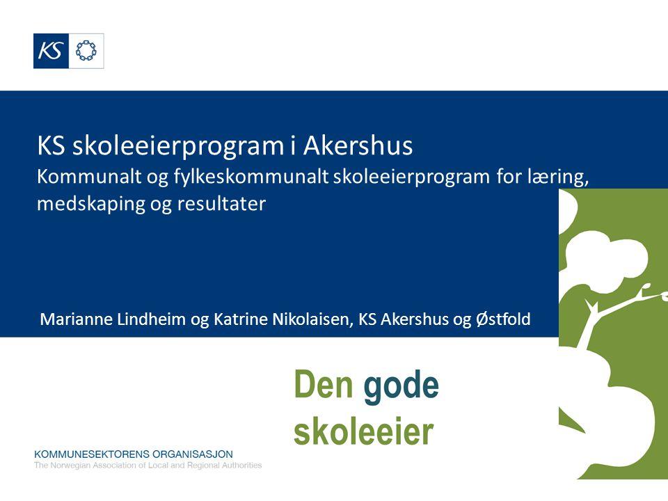 KS skoleeierprogram i Akershus Kommunalt og fylkeskommunalt skoleeierprogram for læring, medskaping og resultater