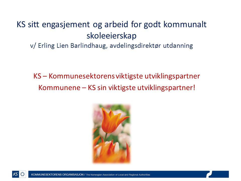 KS sitt engasjement og arbeid for godt kommunalt skoleeierskap v/ Erling Lien Barlindhaug, avdelingsdirektør utdanning