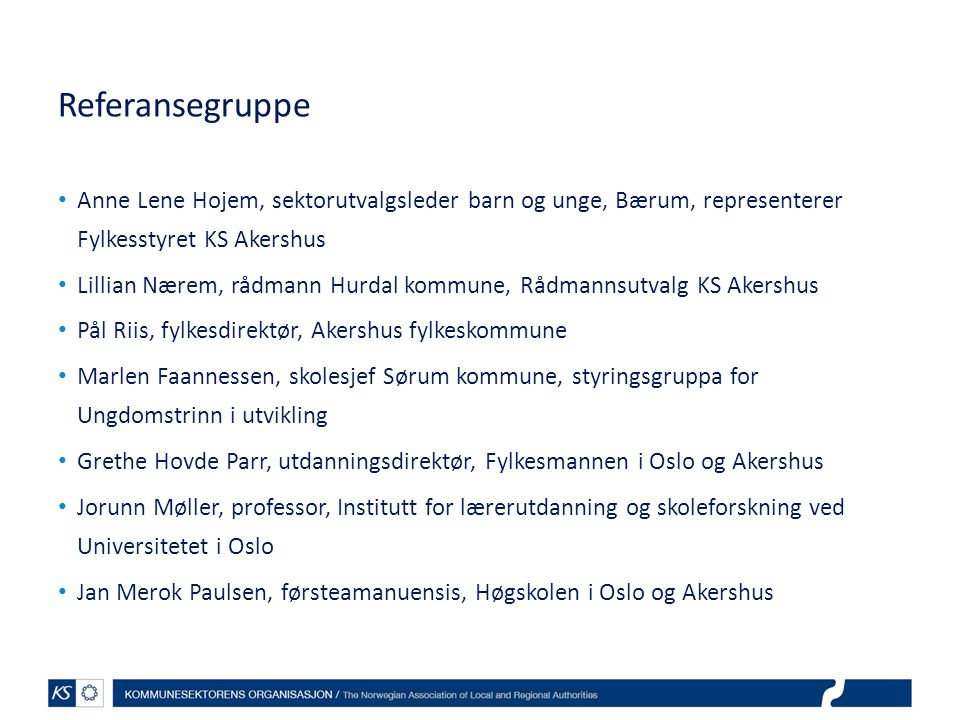 Referansegruppe Anne Lene Hojem, sektorutvalgsleder barn og unge, Bærum, representerer Fylkesstyret KS Akershus.