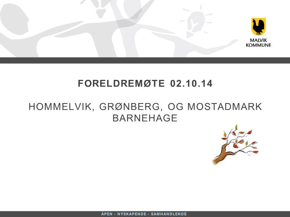 FORELDREMØTE 02.10.14 Hommelvik, Grønberg, og Mostadmark barnehage