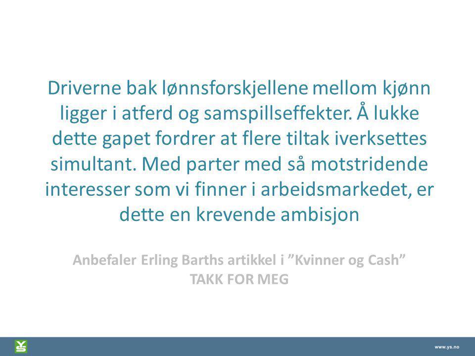 Anbefaler Erling Barths artikkel i Kvinner og Cash TAKK FOR MEG