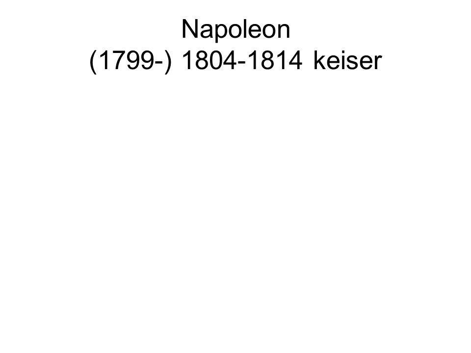 Napoleon (1799-) 1804-1814 keiser