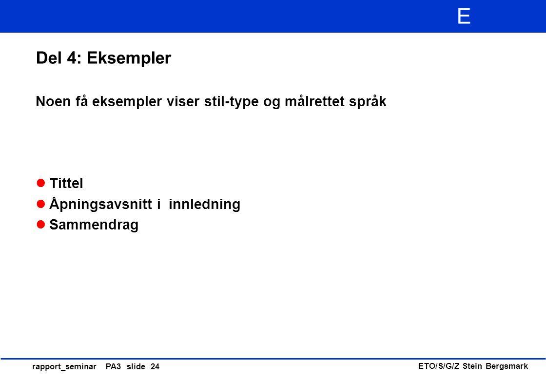 Del 4: Eksempler Noen få eksempler viser stil-type og målrettet språk