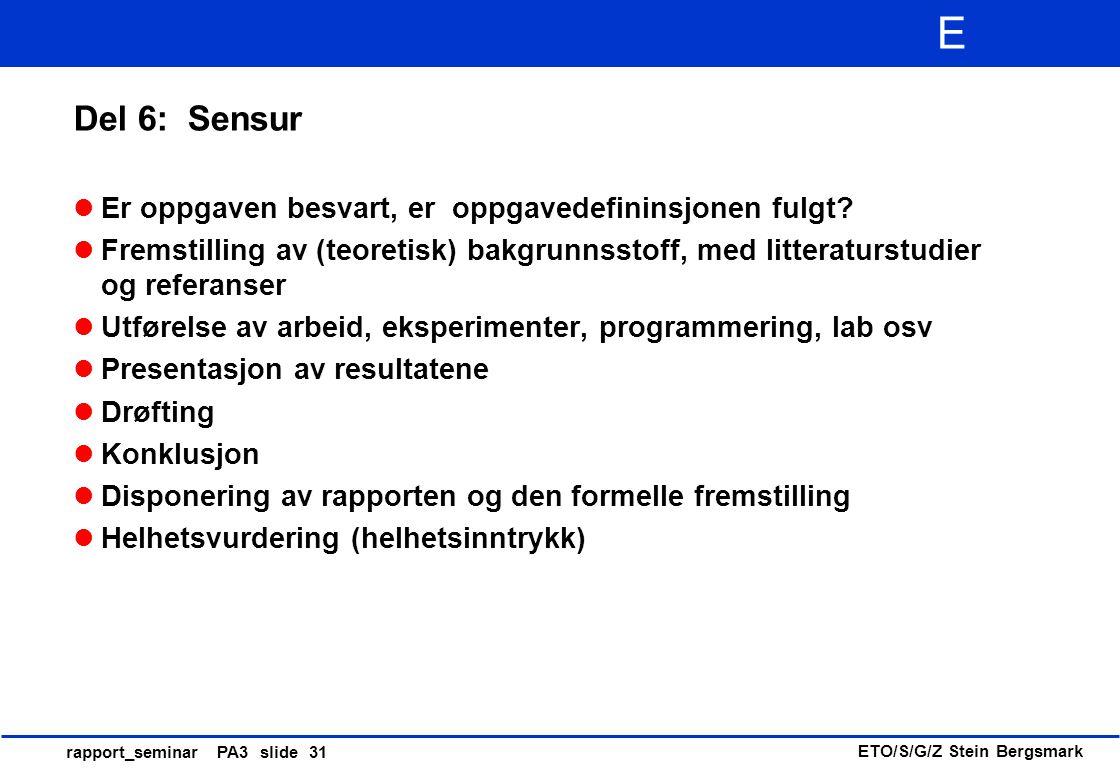 Del 6: Sensur Er oppgaven besvart, er oppgavedefininsjonen fulgt