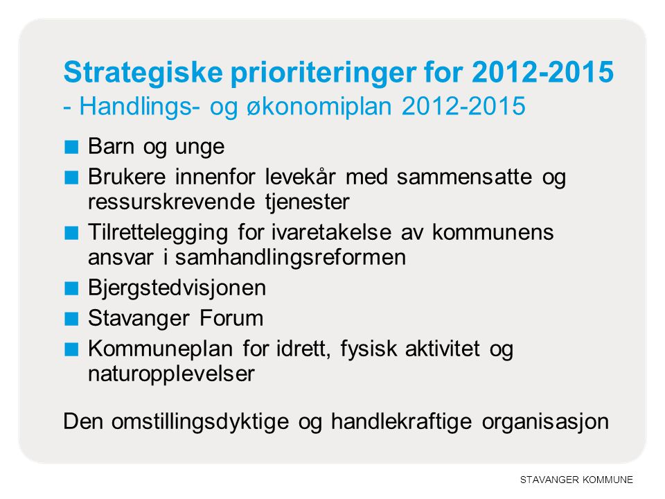 Strategiske prioriteringer for 2012-2015 - Handlings- og økonomiplan 2012-2015