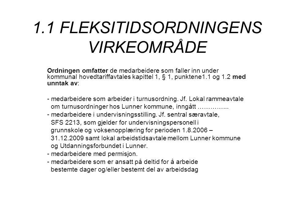 1.1 FLEKSITIDSORDNINGENS VIRKEOMRÅDE