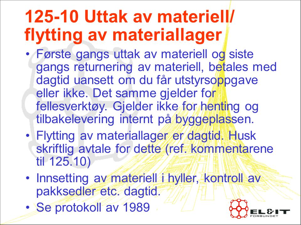 125-10 Uttak av materiell/ flytting av materiallager