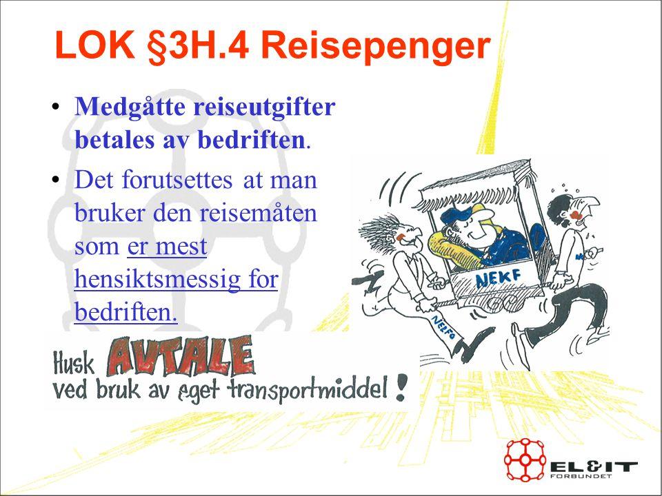 LOK §3H.4 Reisepenger Medgåtte reiseutgifter betales av bedriften.