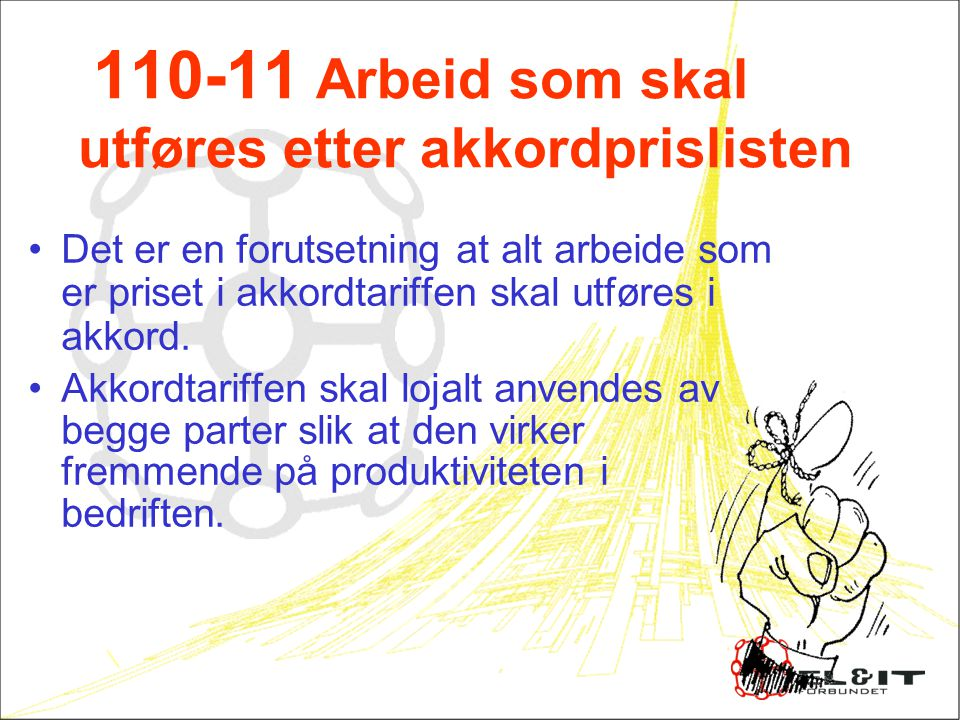 110-11 Arbeid som skal utføres etter akkordprislisten