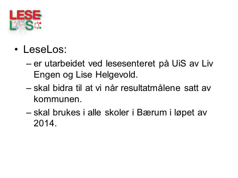LeseLos: er utarbeidet ved lesesenteret på UiS av Liv Engen og Lise Helgevold. skal bidra til at vi når resultatmålene satt av kommunen.