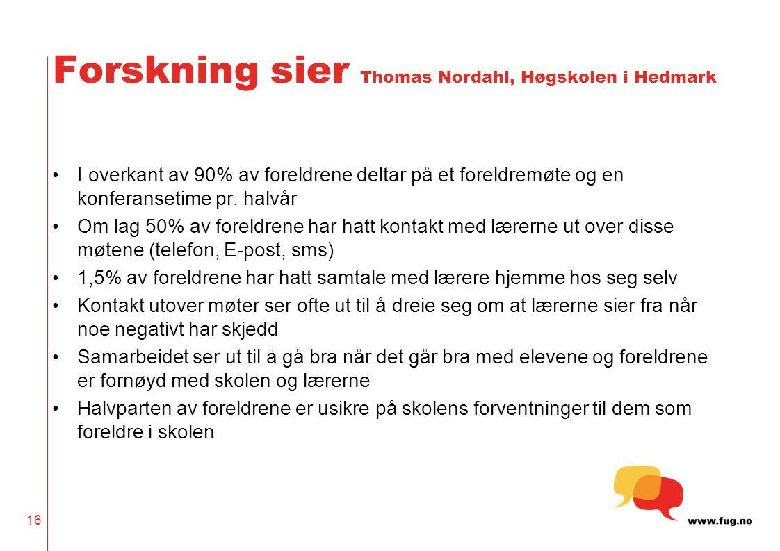 Forskning sier Thomas Nordahl, Høgskolen i Hedmark