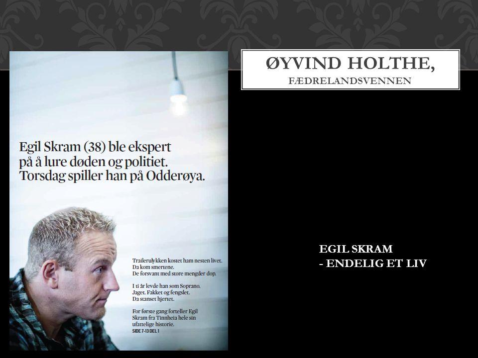 Øyvind Holthe, FÆDRELANDSVENNEN
